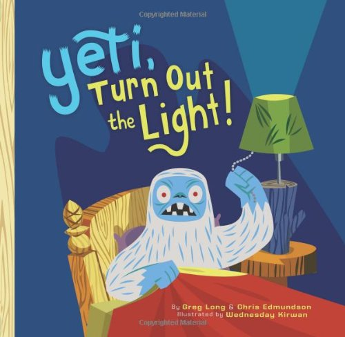Yeti, Turn Out the Light! (Turn Out The Light Turn Out The Light)