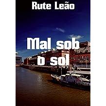 Mal sob o sol (Portuguese Edition)