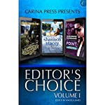 Carina Press Presents: Editor's Choice Volume I | Cindy Spencer Pape,Adrienne Giordano,Shannon Stacey