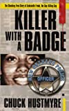 img - for KILLER WITH A BADGE by Chuck Hustmyre (2008-09-21) book / textbook / text book