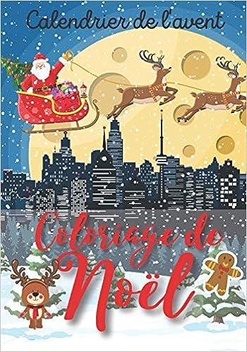 Calendrier de l'avent coloriage de Noël: 25 coloriages pour