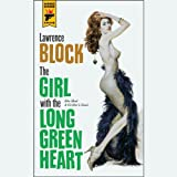 The Girl with the Long Green Heart: A Hard Case Crime Novel