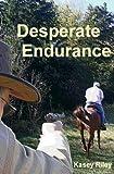 DESPERATE ENDURANCE