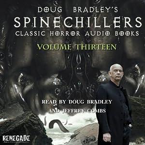 Doug Bradley's Spinechillers Volume 13 Audiobook
