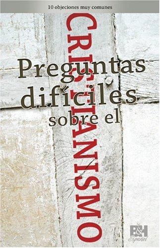 Preguntas difIciles sobre el cristianismo (Coleccion Temas de Fe) (Spanish Edition)