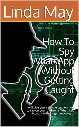 (How To Spy WhatsApp Without Getting Caught: I will give you a simple step on how to tap on your partner 's WhatsApp  Account without getting caught.)