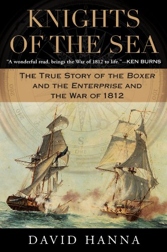Knights of the Sea: The True Story of the Boxer and the Enterprise and the War of (Indian Boxers)
