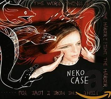Case Neko Worse Things Get The Harder I Fight The Harder I Amazon Com Music