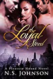The Loyal Steed (The Pleasure Hound Series Book 2)