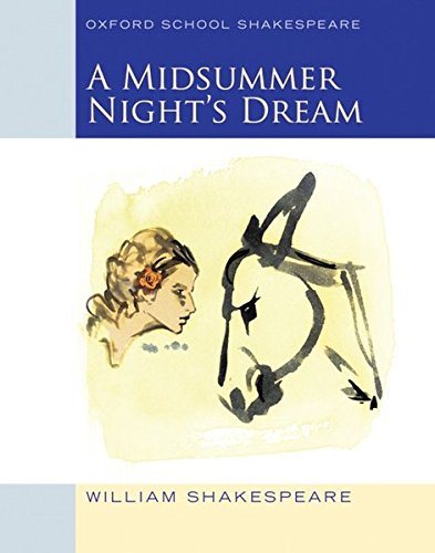 Midsummer Night's Dream: Oxford School Shakespeare (Oxford School Shakespeare Series) PDF