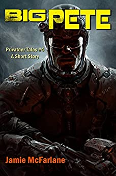 Big Pete (Privateer Tales Book 4) by [McFarlane, Jamie]