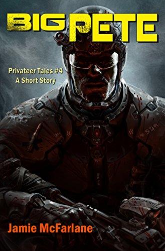 Big Pete (Privateer Tales Book 4) by [McFarlane, Jamie]