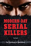 Modern-Day Serial Killers (Psychology of Serial Killers)