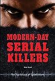 Modern-Day Serial Killers (Psychology of Serial Killers)