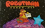 Robotman Takes Off, James Meddick, 0886872502