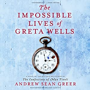 The Impossible Lives of Greta Wells Audiobook