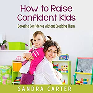 How to Raise Confident Kids Audiobook