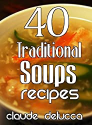 40 Traditional Soups Recipes (English Edition)