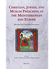 Christian, Jewish, and Muslim Preaching in the Mediterranean and Europe: Identities and Interfaith Encounters
