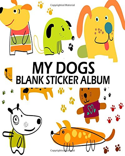 my-dogs-blank-sticker-album-blank-sticker-book-a-large-journal-with-blank-paper-for-drawing-volume-6