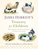 James Herriot's Treasury for Children: Warm and Joyful Tales by the Author of All Creatures Great and Small by Herriot, James (2014) Hardcover