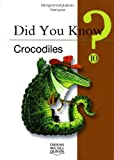 Did You Know? Crocodiles!, Alain M. Bergeron and Michel Quintin, 1554553040