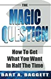 download ebook the magic question: how to get what you want in half the time pdf epub
