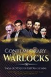 Contemporary Warlocks: Saga of Modern Day Magicians - Harry Houdini, David Copperfield, David Blain, Criss Angel, Derren Brown, etc