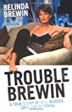 Trouble Brewin, Belinda Brewin, 184358168X