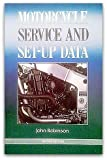 Motorcycle Service and Set-Up Data, John Robinson, 0750600829