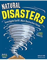Natural Disasters: Investigate the Earth's Most Destructive Forces with 25 Projects