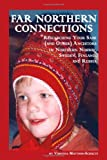 Far Northern Connections, Virginia Mattson-Schultz, 0805972617