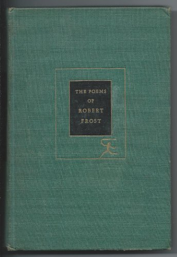 The Poems of Robert Frost, (The Modern library of the world's best books, 242.1)