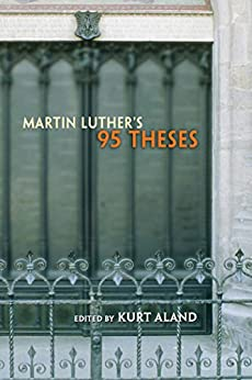 martin luthers 95 theses kurt aland Home this edition 1967, english, book edition: martin luther's 95 theses : with the pertinent documents from the history of the reformation / kurt aland, editor.
