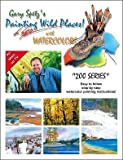 img - for Gary Spetz's Painting Wild Places! With Watercolors (200-Series) book / textbook / text book