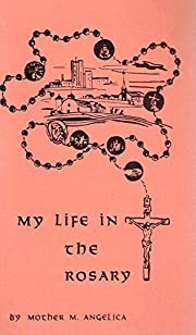 My life in the rosary de Angelica