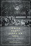 img - for Jewish Roots, Canadian Soil: Yiddish Cultural Life in Montreal, 1905-1945 (McGill-Queen's Studies in Ethnic History; Series One) book / textbook / text book