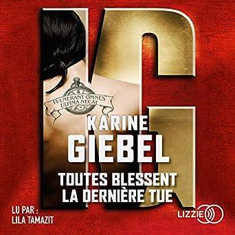 Toutes Blessent La Derniere Tue Karine Giebel Lila Tamazit