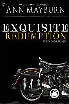 Exquisite Redemption (Iron Horse MC Book 3) by [Mayburn, Ann]