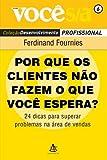img - for Por Que Os Clientes Nao Fazemo Que Voce Espera? Vol.6 book / textbook / text book