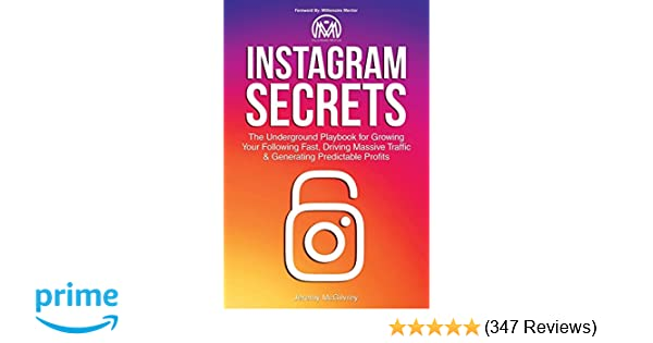Instagram Secrets: The Underground Playbook for Growing Your