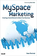 MySpace Marketing: Creating a Social Network to Boom Your Business Kindle Edition