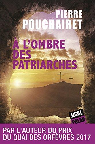 A l'ombre des patriarches: Polar politique (French Edition)