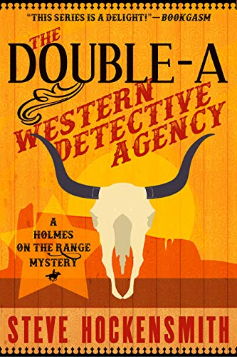 The Double-A Western Detective Agency: A Holmes on the Range Mystery (Holmes on the Range Mysteries Book 6)