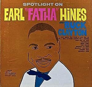 Spotlight On Earl 'Fatha' Hines And Buck Clayton