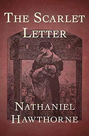 The Scarlet Letter Kindle Edition By Nathaniel Hawthorne