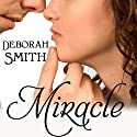 Miracle Audiobook by Deborah Smith Narrated by Deanna Moffitt