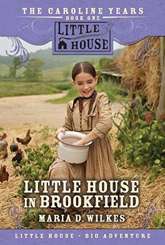 Little House in Brookfield (The Caroline Years, Bk…