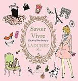 Ladurée Savoir Vivre: The Art of Fine Living