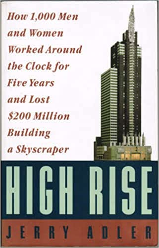 High rise how 1 000 men and women worked around the clock for five high rise how 1 000 men and women worked around the clock for five years and lost 200 million building a skyscraper jerry adler 9780060924560 reheart Choice Image